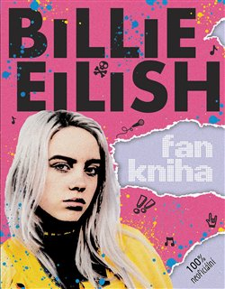 Obálka titulu Billie Eilish: Fankniha (100% neoficiální)