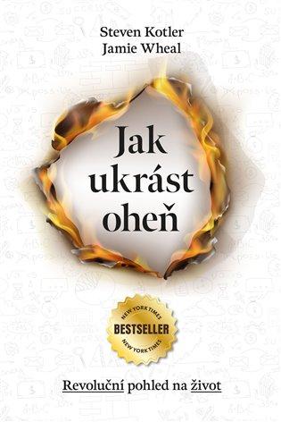 Jak ukrást oheň - Steven Kotler, | Booksquad.ink