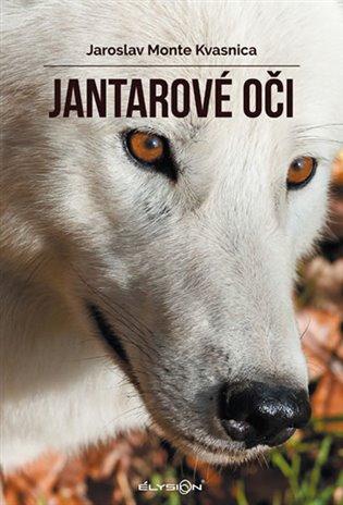 Jantarové oči - Jaroslav Monte Kvasnica | Booksquad.ink