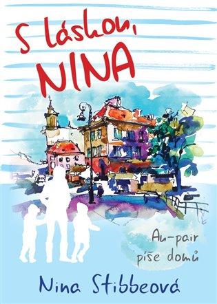 S láskou, Nina - Nina Stibbeová | Booksquad.ink