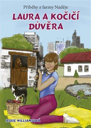 Laura a kočičí důvěra:Příběhy z farmy Naděje - Jessie Williamsová   Booksquad.ink