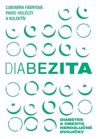 Diabezita:Diabetes a obezita: nerozlučné dvojičky - Ľubomíra Fábryová,   Booksquad.ink