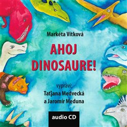 Ahoj dinosaure!, CD - Markéta Vítková