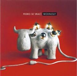 Pedro se vrací - Wohnout