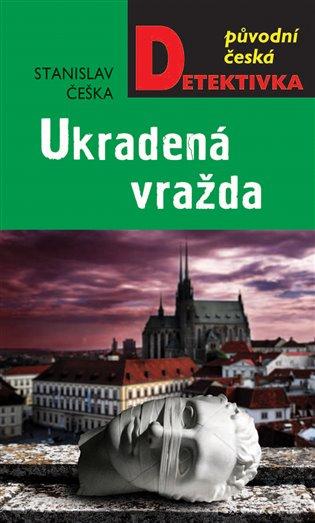 Ukradená vražda - Stanislav Češka | Booksquad.ink