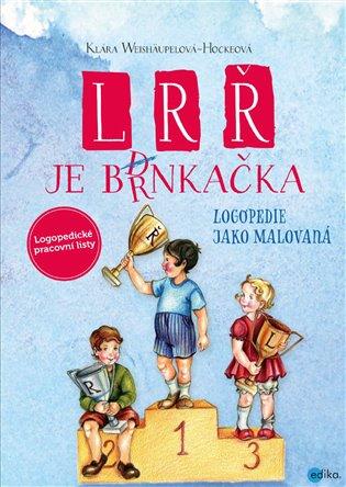 L, R, Ř je brnkačka:Logopedie jako malovaná - Klára Weishäupelová | Booksquad.ink