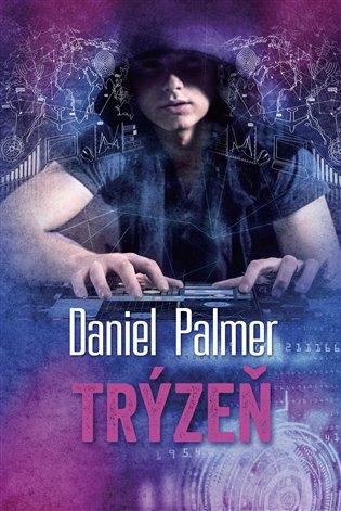 Trýzeň - Daniel Palmer | Booksquad.ink