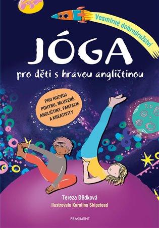 Jóga pro děti s hravou angličtinou – Vesmírné dobrodružství - Tereza Sitárová | Booksquad.ink