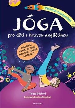 Obálka titulu Jóga pro děti s hravou angličtinou – Vesmírné dobrodružství