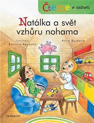 Čteme s radostí – Natálka a svět vzhůru nohama - Anna Burdová | Booksquad.ink