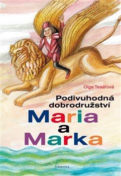 Obálka titulu Podivuhodná dobrodružství Maria a Marka
