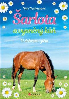 Obálka titulu Šarlota a vysněný kůň 6: V dobrém i zlém
