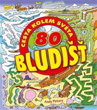 80 bludišť – Cesta kolem světa - Andy Peters, | Booksquad.ink