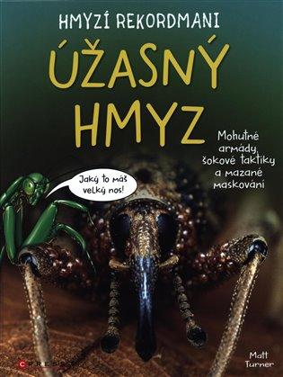 Hmyzí rekordmani: Úžasný hmyz - Matt Turner | Booksquad.ink