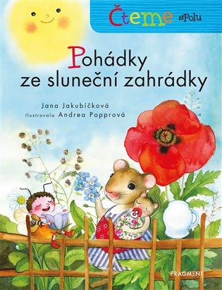 Čteme spolu - Pohádky ze sluneční zahrádky - Jana Jakubíčková | Booksquad.ink