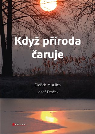 Když příroda čaruje - Oldřich Mikulica,   Booksquad.ink