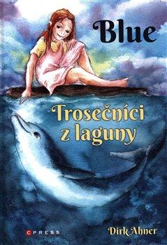 Obálka titulu Blue - Trosečníci z laguny