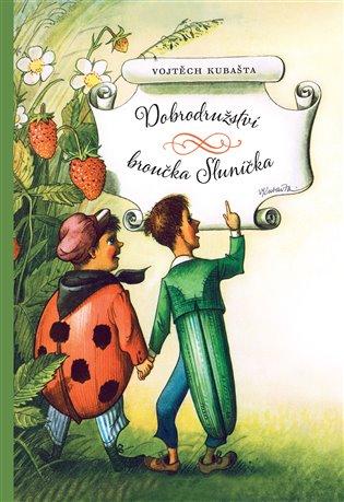 Dobrodružství broučka Sluníčka - Vojtěch Kubašta | Booksquad.ink
