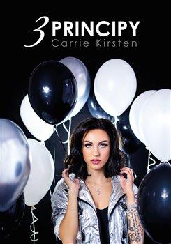 Obálka titulu Carrie Kirsten: 3 principy