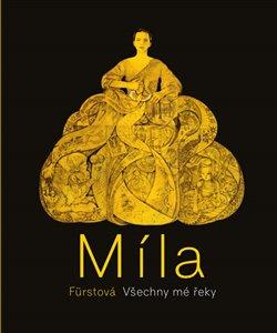Obálka titulu Míla Fürstová: Všechny mé řeky
