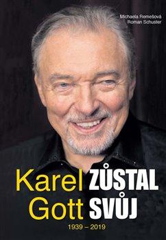 Obálka titulu Karel Gott zůstal svůj 1939 - 2019