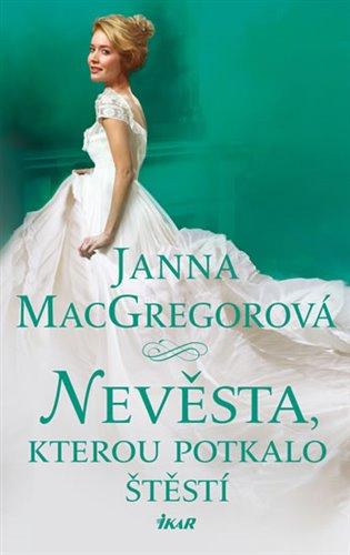 Nevěsta, kterou potkalo štěstí - Janna MacGregorová | Replicamaglie.com