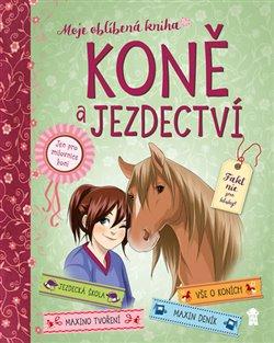 Obálka titulu Koně a jezdectví - Moje oblíbená knížka