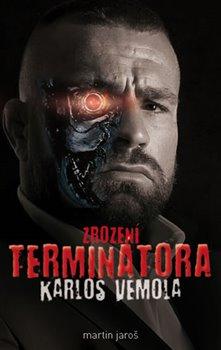 Obálka titulu Karlos Vémola: Zrození Terminátora
