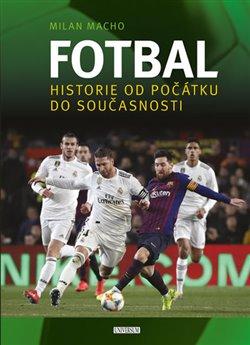 Obálka titulu Fotbal – Historie od počátku do současnosti