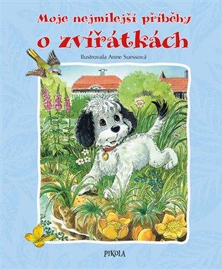 Moje nejmilejší příběhy o zvířátkách - Ingrid Pabstová | Booksquad.ink