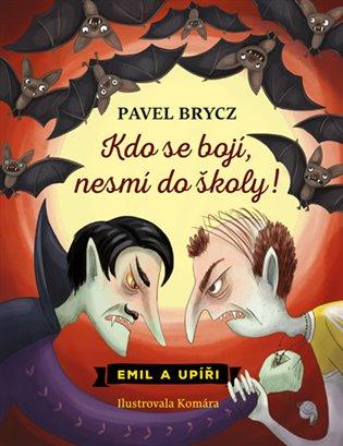 Kdo se bojí, nesmí do školy - Pavel Brycz   Booksquad.ink