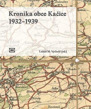 Kronika obce Kačice - Lukáš M. Vytlačil (ed.) | Booksquad.ink