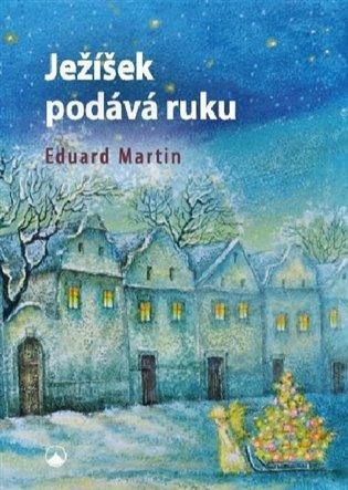 Ježíšek podává ruku - Eduard Martin | Booksquad.ink