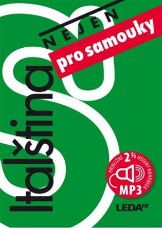 ITALŠTINA (NEJEN) PRO SAMOUKY + MP3CD (6. VYDÁNÍ)