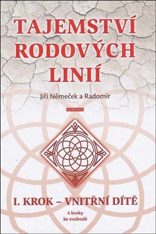 Tajemství rodových linií:I. krok - vnitřní dítě - Jiří Němeček | Booksquad.ink