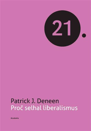 Proč selhal liberalismus - J. Patrick Deneen | Booksquad.ink