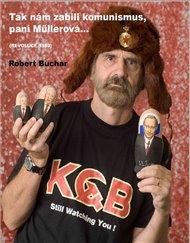 Tak nám zabili komunismus, paní Mullerová