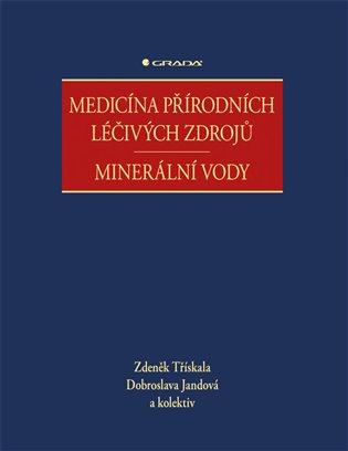 Medicína přírodních léčivých zdrojů:Minerální vody - Dobroslava Jandová, | Booksquad.ink