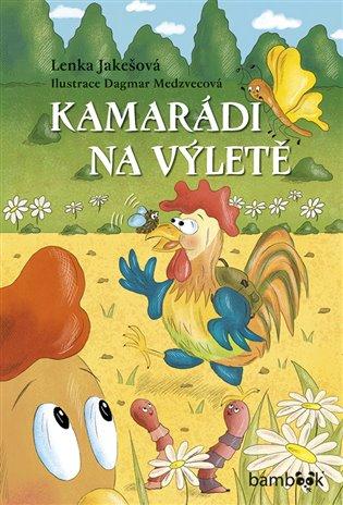 Kamarádi na výletě - Lenka Jakešová | Booksquad.ink