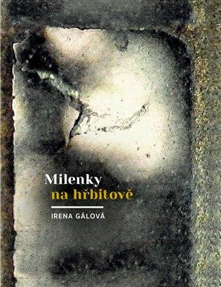 Milenky na hřbitově - Irena Gálová | Booksquad.ink