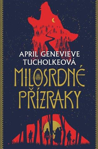Milosrdné přízraky - April Genevieve Tucholkeová | Booksquad.ink