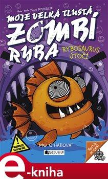 Obálka titulu Moje velká tlustá zombí ryba - Rybosaurus útočí