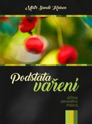 Podstata vaření očima zenového mistra - Mistr Sando Kaisen | Booksquad.ink