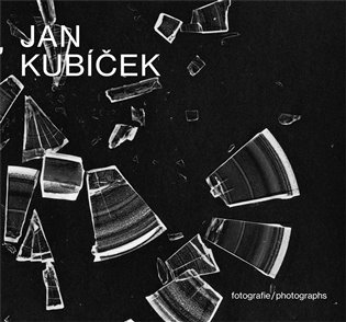 Jan Kubíček Fotografie:fotografie/photographs - Jan Kubíček, | Booksquad.ink