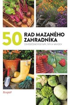 Obálka titulu 50 rad mazaného zahradníka