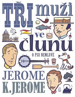 Tři muži ve člunu (o psu nemluvě) - Jerome Klapka Jerome | Booksquad.ink