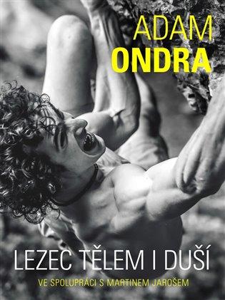 Adam Ondra: lezec tělem i duší - Martin Jaroš, | Booksquad.ink