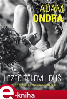 Obálka titulu Adam Ondra: lezec tělem i duší