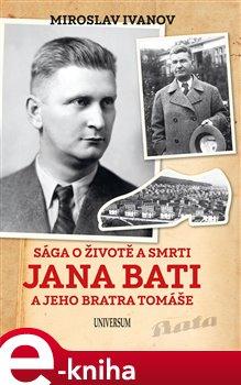 Obálka titulu Sága o životě a smrti Jana Bati a jeho bratra Tomáše