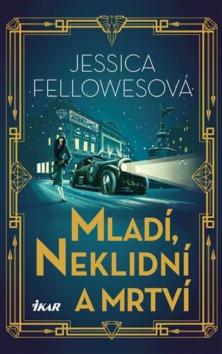 Mladí, neklidní a mrtví - Jessica Fellowesová   Booksquad.ink